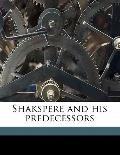 Shakspere and His Predecessors