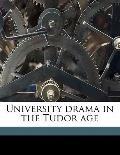 University Drama in the Tudor Age