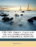 1785-1909 Daniel Drake and His Followers; Historical and Biographical Sketches
