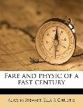Fare and Physic of a Past Century