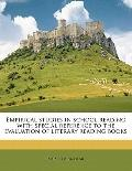 Empirical Studies in School Reading with Special Reference to the Evaluation of Literary Rea...