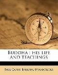 Buddha : His Life and Teachings