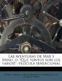 Las aventuras de Max y Mino, o, !Qu tontos son los sabios!: pelcula sensacional (Spanish Edi...