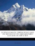 La rvolution de 1848 en Alsace; avec une biographie des parlementaires alsaciens de 1789  18...