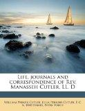 Life, journals and correspondence of Rev. Manasseh Cutler, LL. D