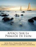 Aperu Sur La Primatie De Lyon (French Edition)