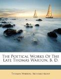 The Poetical Works Of The Late Thomas Warton, B. D.