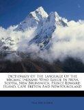 Dictionary Of The Language Of The Micmac Indians: Who Reside In Nova Scotia, New Brunswick, ...
