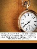 Proceedings of the ... annual meeting of stockholders of the Western N.C. Rail Road Company ...