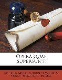 Opera quae supersunt; (Latin Edition)