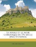 Le rouge et le noir; chronique du 19e sicle [par] Stendhal (French Edition)