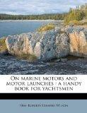 On marine motors and motor launches: a handy book for yachtsmen