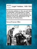 Introductory address on the use and value of authorities in the argument of cases before the...