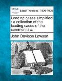 Leading cases simplified: a collection of the leading cases of the common law.