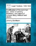 Codification of the common law: letter of Jeremy Bentham, and report of Judges Story, Metcal...