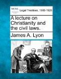 A lecture on Christianity and the civil laws.