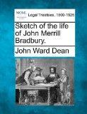 Sketch of the life of John Merrill Bradbury.