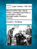 Memoir of the Hon. David Sears / prepared agreeably to a resolution of the Massachusetts His...