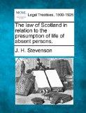 The law of Scotland in relation to the presumption of life of absent persons.