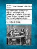 Questions and answers on equity: prepared with reference to Adams, Bispham, Eaton, Fetter, P...