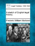 A sketch of English legal history.