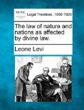 The law of nature and nations as affected by divine law.