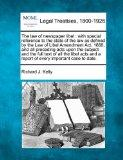 The law of newspaper libel: with special reference to the state of the law as defined by the...