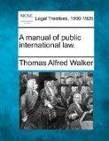 A manual of public international law.