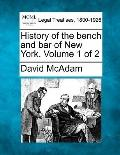 History of the bench and bar of New York. Volume 1 of 2