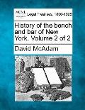 History of the bench and bar of New York. Volume 2 of 2