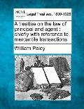 A treatise on the law of principal and agent: chiefly with reference to mercantile transacti...
