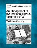 An abridgment of the law of nisi prius. Volume 1 of 2