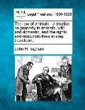 The law of animals: a treatise on property in animals, wild and domestic, and the rights and...