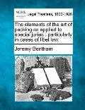 The elements of the art of packing as applied to special juries: particularly in cases of li...