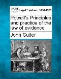 Powell's Principles and practice of the law of evidence