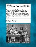 The manual of a Pennsylvania justice of the peace: containing principally the laws, adjudica...