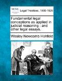 Fundamental legal conceptions as applied in judicial reasoning: and other legal essays.