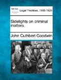 Sidelights on criminal matters.