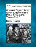 Roscoe's Digest of the law of evidence on the trial of civil actions. Volume 2 of 2