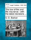 The law of fire and life insurance: with the latest decisions ...