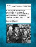 A discourse on the early constitutional history of Connecticut: delivered before the Connect...
