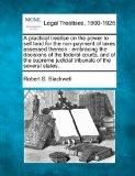 A practical treatise on the power to sell land for the non-payment of taxes assessed thereon...