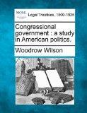Congressional government: a study in American politics.