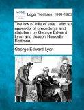 The law of bills of sale: with an appendix of precedents and statutes /  by George Edward Ly...