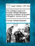 The collected papers of Frederic William Maitland: Downing professor of the laws of England....