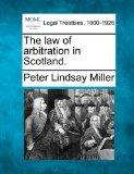 The law of arbitration in Scotland.