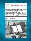 Laws as contracts and legal ethics: an address in the Hubbard course on legal ethics at the ...