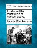 A history of the constitution of Massachusetts.