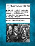 A vital school of jurisprudence and law: have American universities awakened to the enlarged...
