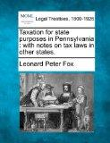 Taxation for state purposes in Pennsylvania: with notes on tax laws in other states.
